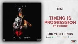 Test - Timing is Progression ft. Future